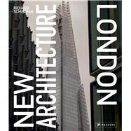 New Architecture London by Schulman, Richard; Heathcote, Edwin; Sanvito, Agnese, 9783791382784