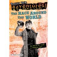 The Race Around the World (Totally True Adventures) by CASTALDO, NANCYLOWE, WESLEY, 9780553522785