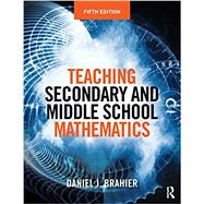 Teaching Secondary and Middle School Mathematics by Brahier; Daniel J., 9781138922785