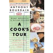 A Cook's Tour: Global Adventures in Extreme Cuisines by Bourdain, Anthony, 9780060012786