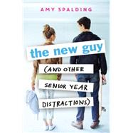 The New Guy (and Other Senior Year Distractions) by Spalding, Amy, 9780316382786