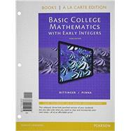 Basic College Mathematics with Early Integers, Books a la Carte Edition by Bittinger, Marvin L.; Penna, Judith A., 9780321922786