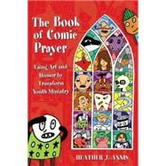 The Book of Comic Prayer by Annis, Heather J., 9780819232786