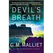 Devil's Breath A Max Tudor Mystery by Malliet, G. M., 9781250092786