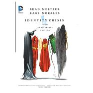 Identity Crisis 10th Anniversary by MELTZER, BRADMORALES, RAGS, 9781401252786