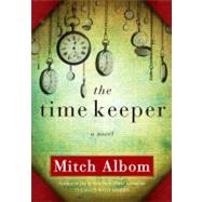 The Time Keeper by Albom, Mitch, 9781401322786