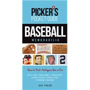 Baseball Memorabilia: How to Pick Antiques Like a Pro by Figler, Jeff, 9781440242786