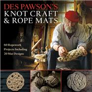 Des Pawson's Knot Craft and Rope Mats 60 Ropework Projects Including 20 Mat Designs by Pawson, Des, 9781472922786