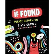 If Found...Please Return to Elise Gravel by Gravel, Elise, 9781770462786