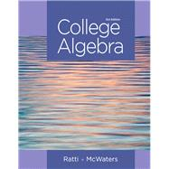 College Algebra by Ratti, J. S.; McWaters, Marcus S., 9780321912787