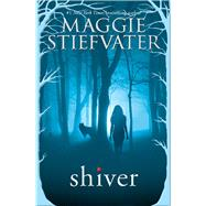 Shiver by Stiefvater, Maggie, 9780545682787