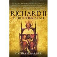 Richard II by Warner, Kathryn, 9781445662787