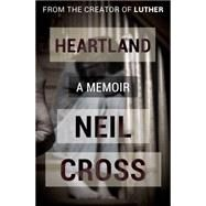 Heartland by Cross, Neil, 9781497692787