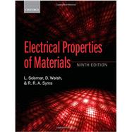 Electrical Properties of Materials by Solymar, Laszlo; Walsh, Donald; Syms, Richard R. A., 9780198702788