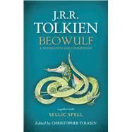Beowulf: A Translation and Commentary, Together with Sellic Spell by Tolkien, J. R. R.; Tolkien Christopher, 9780544442788