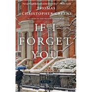 If I Forget You A Novel by Greene, Thomas Christopher, 9781250072788