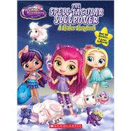 The Spell-tacular Sleepover (Little Charmers: Panorama Sticker Storybook) A Panorama Sticker Storybook by Rusu, Meredith, 9781338112788