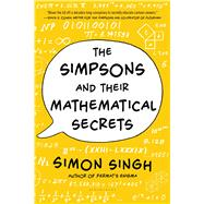 The Simpsons and Their Mathematical Secrets by Singh, Simon, 9781620402788