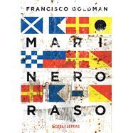 Marinero raso/ Shallow sailor by Goldman, Francisco; Melchor, Fernanda, 9786075272788