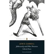 Jabberwocky and Other Nonsense: Collected Poems by Carroll, Lewis; Beer, Gillian, 9780141192789