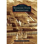 Tennessee State Penitentiary by Lewis, Yoshie; Allison, Brian, 9781467112789