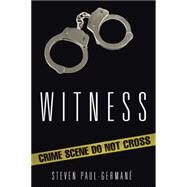 Witness by Paul-germane, Steven, 9781504972789