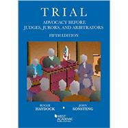 Trial Advocacy Before Judges, Jurors, and Arbitrators by Haydock, Roger; Sonsteng, John, 9781634592789