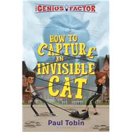 The Genius Factor: How to Capture an Invisible Cat by Tobin, Paul; Lafontaine, Thierry, 9781681192789