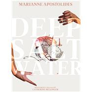 Deep Salt Water by Apostolides, Marianne; Mellinger, Catherine, 9781771662789