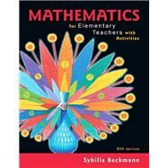 Mathematics for Elementary Teachers with Activities by Beckmann, Sybilla, 9780134392790