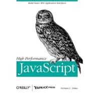 High Performance JavaScript by Zakas, Nicholas C., 9780596802790