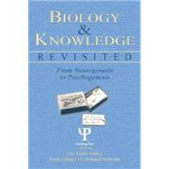Biology and Knowledge Revisited: From Neurogenesis to Psychogenesis by Parker,Sue Taylor, 9781138012790