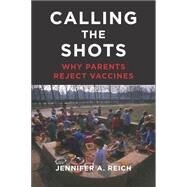 Calling the Shots by Reich, Jennifer A., 9781479812790