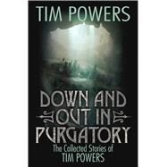 Down and Out in Purgatory by Powers, Tim, 9781481482790