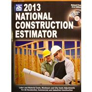 National Construction Estimator 2013 : Labor and Material Costs, Manhours and City Costs Adjustments for All Residential, Commercial and Industrial Construction
