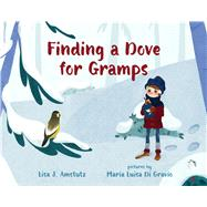 Finding a Dove for Gramps by Amstutz, Lisa J.; Di Gravio, Maria Luisa, 9780807512791