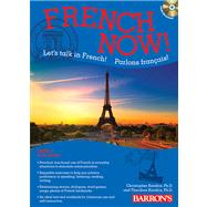 French Now!: Let's Talk in French! Parlons Francais!: Level 1 by Kendris, Christopher; Kendris, Theodore, 9781438072791