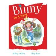 Binny in Secret by McKay, Hilary; Player, Micah, 9781442482791