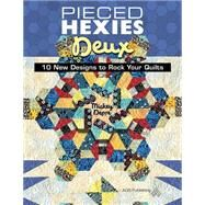 Pieced Hexies Deux by Depre, Mickey, 9781604602791