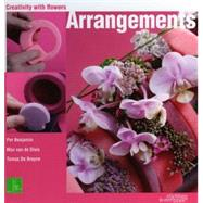Arrangements : Creativity with Flowers by Benjamin, Per, 9789058562791