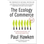 The Ecology of Commerce: A Declaration of Sustainability by Hawken, Paul, 9780061252792