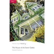 House of the Seven Gables, The, Level 1, Pearson English Readers by Hawthorne, Nathaniel, 9781405842792