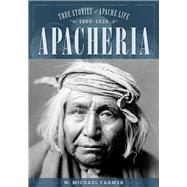Apacheria by Farmer, W. Michael, 9781493032792