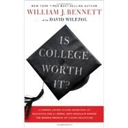 Is College Worth It? by Bennett, William J.; Wilezol, David, 9781595552792