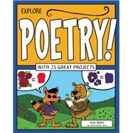 Explore Poetry! With 25 Great Projects by Diehn, Andi; Stone, Bryan, 9781619302792