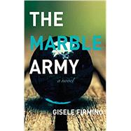 The Marble Army by Firmino, Gisele, 9781937402792