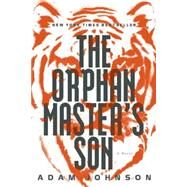 The Orphan Master's Son by Johnson, Adam, 9780812992793