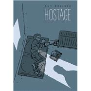 Hostage by Delisle, Guy, 9781770462793