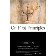 On First Principles by Origen; Cavadini, John C.; De Lubac, Henri, 9780870612794