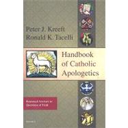 Handbook of Catholic Apologetics : Reasoned Answers to Questions of Faith by Kreeft, Peter, 9781586172794